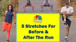 Download 5 Stretches For Before & After The Run | Stay Fit With CNBC TV18 Video