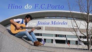 Download Hino do F.C.Porto - João Dias e Jéssica Meireles Video
