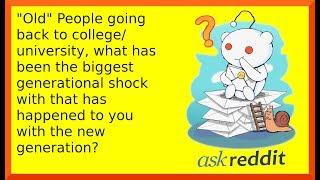 Download r/askreddit   Old people of Reddit share the biggest generation shock when going back to college Video