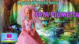 Download Le fiabe di Barbie show: FATA PIUMETTA Video