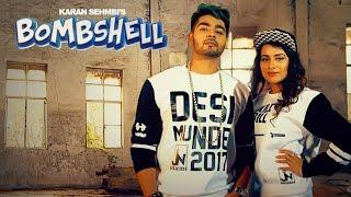 Download Karan Sehmbi: Bombshell (Video Song) Feat. Sara Gurpal | Preet Hundal | Latest Punjabi Songs 2017 Video