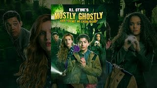 Download R.L. Stine's Mostly Ghostly: Have You Met My Ghoulfriend? Video