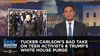 Download Tucker Carlson's Bad Take on Teen Activists & Trump's White House Purge | The Daily Show Video