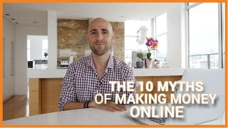Download The 10 Myths Of Making Money Online Video