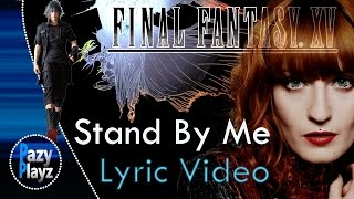 Download Florence + The Machine | Stand By Me | Studio Version | Lyric Video | Final Fantasy XV | Tribute HD Video