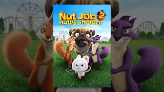 Download The Nut Job 2: Nutty by Nature Video
