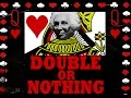 Download Double Or Nothing Video