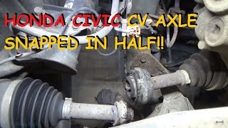 Download Honda Civic - CV Axle Snapped In Half Video
