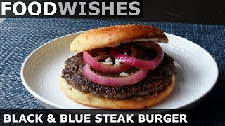 Download Black & Blue Steak Burger - Hand-Chopped Burgers - Food Wishes Video