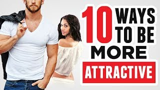 Download 10 Instant Ways To Be More Attractive To Women (Proven By Science) Video