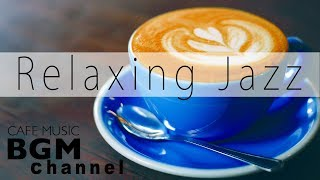 Download Relaxing Jazz Music Coffee Bossa Nova - Chillax Music Mix Video