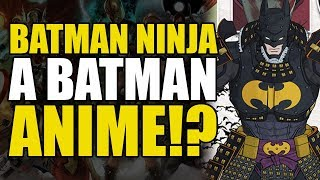 Download A Batman Anime?! (Batman Ninja) Video