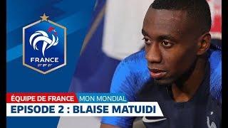 Download Ma Coupe du Monde : épisode 2, Blaise Matuidi I FFF 2018 Video