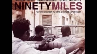 Download Stefon Harris, David Sánchez & Christian Scott - Ninety Miles Project (2011) Video