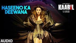 Download Haseeno Ka Deewana Audio Song | Kaabil | Hrithik Roshan, Urvashi Rautela | Raftaar & Payal Dev Video