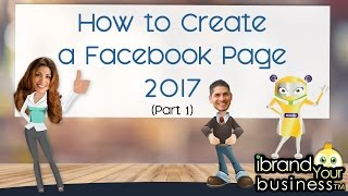 Download How to Create a Facebook Page - 2017 Part 1 Video