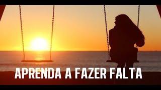 Download Aprenda a fazer falta (Reflexão Motivacional) Video