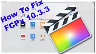 Download FINAL CUT PRO X 10.3.3 PROBLEM - FIXED : MaryAnn.A Video