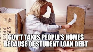 Download Gov't Now Taking People's Homes Because Of Student Loan Debt Video