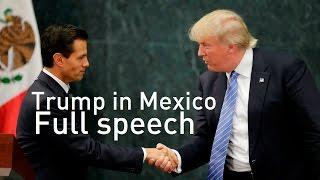 Download Full Speech: Donald Trump speaks in Mexico alongside President Enrique Peña Nieto Video