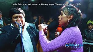 Download JAVIER DOLORES EN MATRIMONIO DE SOSIMO Y MAYRA (TACSANA - YAULI - HVCA. 2017) Video