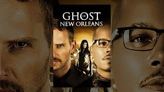 Download Ghost of New Orleans Video
