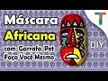Download Máscara Africana com Garrafa Pet - DIY - Veja como fazer. Video