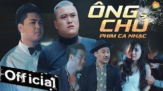 Download Phim Ca Nhạc Ông Chủ - Vũ Duy Khánh, Don Nguyễn, Duy Phước Video