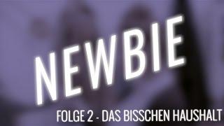 Download NEWBIE - Folge 2 - Das bisschen Haushalt Video