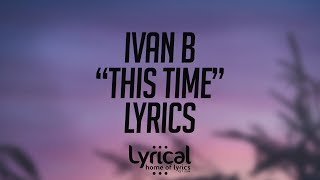 Download Ivan B - This Time (feat. Keith Fontano) Lyrics Video