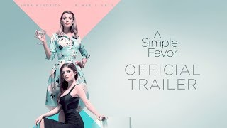 Download A Simple Favor (2018 Movie) Official Trailer – Anna Kendrick, Blake Lively Video