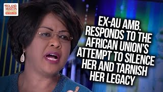 Download Ex-AU Ambassador Responds To The African Union's Attempt To Silence Her And Tarnish Her Legacy Video