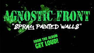 Download AGNOSTIC FRONT - Spray Painted Walls Video
