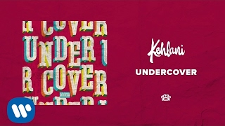 Download Kehlani - Undercover Video