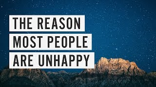 Download The Reason Most People are Unhappy Video