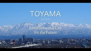 Download TOYAMA, JAPAN : Environmental City for the Future(英語/English) Video