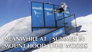 Download Meanwhile At Mount Hood: Summer in the Woods - POWDER TV Video