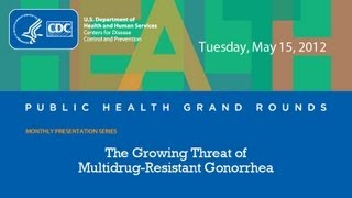 Download The Growing Threat of Multidrug-Resistant Gonorrhea Video