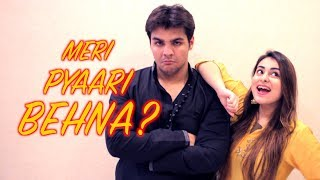 Download Meri Pyaari Behna? | Ashish Chanchlani | Muskan Chanchlani Video