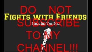 Download Do not Subscribe to this channel! Fights with Friends is not for everyone! Video