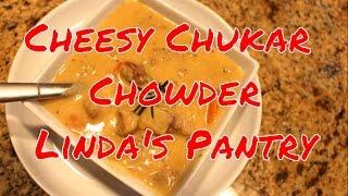 Download ~Cheesy Chukar Chowder With Linda's Pantry~ Video