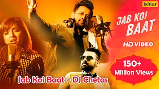 Download Jab Koi Baat - DJ Chetas | Full Video | Ft : Atif Aslam & Shirley Setia | Latest Romantic Songs 2018 Video