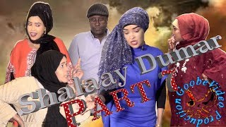Download Sheeko Gaaban-Shalaay Dumar Part Seven Video