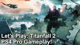 Download [4K] Let's Play: Titanfall 2 PS4 Pro Gameplay + Initial Analysis Video