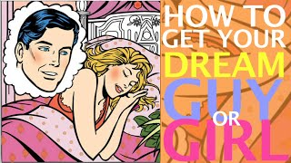 Download How to get Your Dream Guy or Girl Video
