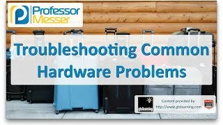 Download Troubleshooting Common Hardware Problems - CompTIA A+ 220-901 - 4.1 Video