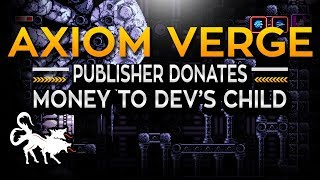 Download Axiom Verge Publisher Donating Portion Of Game Sales To Developer For Son's Health Care Video