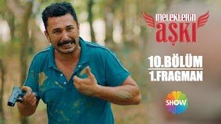 Download Meleklerin Aşkı 10. Bölüm 1. Fragman Video