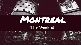 Download The Weeknd - Montreal (Lyrics) ♥ Video