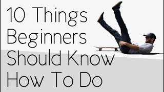 Download 10 Things Every Beginner Should Know How To Do Well Video